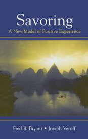 SavoringA New Model of Positive Experience【電子書籍】[ Fred B. Bryant ]