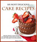 101 Most Delicious Cake Recipes