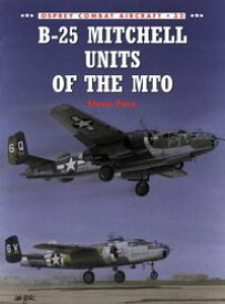 B-25 Mitchell Units of the MTO【電子書籍】[ Steve Pace ]