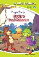 Biggie's bad manners (Purple Turtle, English Graded Readers, Level 1)