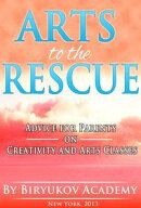 Arts to the Rescue Advice for Parents on Creativity and Arts Classes
