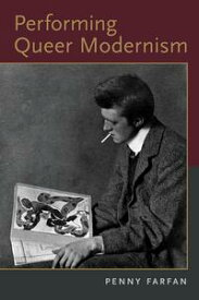 Performing Queer Modernism【電子書籍】[ Penny Farfan ]