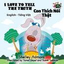 I Love to Tell the Truth Con Thích Nói Th?t (English Vietnamese Kids Book)