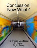 Concussion! Now What?