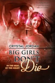 Big Girls Don't Die【電子書籍】[ Crystal Jordan ]