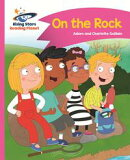 Reading Planet - On the Rock - Pink B: Comet Street Kids ePub