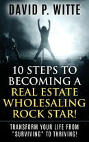 10 Steps to Becoming a Real Estate Wholesaling Rock Star!
