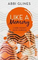 Like a Memory ? Liebe kennt kein Zurück