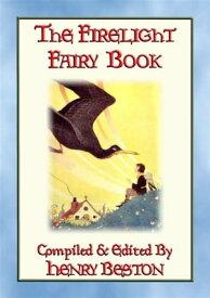 The FIRELIGHT FAIRY BOOK - 13 Fairy Tales from Fairy Goldenwand【電子書籍】[ HENRY BESTON ]
