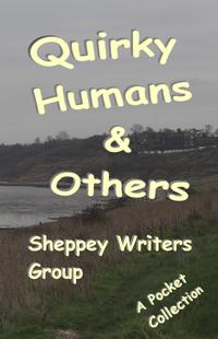 Quirky Humans And Others【電子書籍】[ Sheppey Writers Group ]