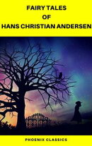 Fairy Tales of Hans Christian Andersen (Best Navigation, Active TOC) (Pheonix Classics)