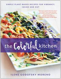 The Colorful KitchenSimple Plant-Based Recipes for Vibrancy, Inside and Out【電子書籍】[ Ilene Godofsky Moreno ]