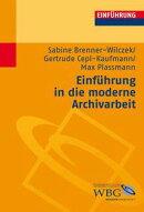 Einführung in die moderne Archivarbeit