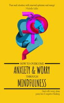 How To Overcome Anxiety & Worry