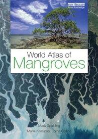 World Atlas of Mangroves【電子書籍】[ Mark Spalding ]