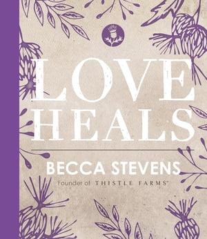 Love Heals【電子書籍】[ Thomas Nelson ]