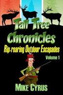 Tall Tree Chronicles, Rip-roaring Outdoor Escapades