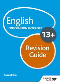 English for Common Entrance at 13+ Revision Guide【電子書籍】[ Susan Elkin ]
