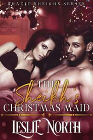 The Sheikh's Christmas Maid Shadid Sheikhs series, #1【電子書籍】[ Leslie North ]