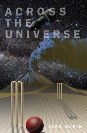 Across The Universe【電子書籍】[ Jack Klein ]