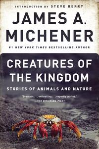 Creatures of the KingdomStories of Animals and Nature【電子書籍】[ James A. Michener ]