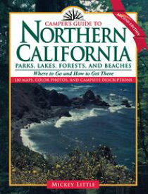 Camper's Guide to Northern CaliforniaParks, Lakes, Forests, and Beaches【電子書籍】[ Mickey Little ]