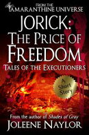 Jorick: The Price of Freedom (Tales of the Executioners)