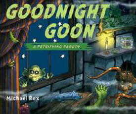 Goodnight Goon: a Petrifying Parody【電子書籍】[ Michael Rex ]