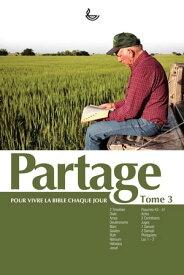 Partage Tome 3Pour vivre la Bible chaque jour【電子書籍】[ Ligue pour la lecture de la Bible ]