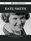 Kate Smith 146 Success Facts - Everything you need to know about Kate Smith