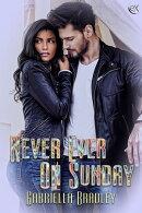 Never Ever On Sunday