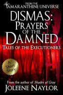 Dismas: Prayers of the Damned (Tales of the Executioners)