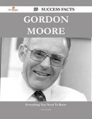 Gordon Moore 39 Success Facts - Everything you need to know about Gordon Moore