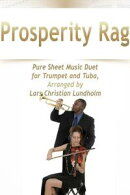 Prosperity Rag Pure Sheet Music Duet for Trumpet and Tuba, Arranged by Lars Christian Lundholm