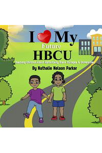 ILoveMyFutureHBCUTeachingChildrenaboutHistoricallyBlackCollegesandUniversities
