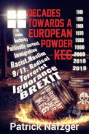 Decades Towards a European Powder Keg