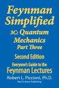 Feynman Simplified 3C: Quantum Mechanics Part Three【電子書籍】[ Robert Piccioni ]