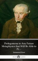 Prolegomena to Any Future Metaphysics that Will Be Able to Present Itself as a Science by Immanuel Kant - De…