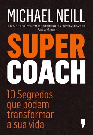 Supercoach【電子書籍】[ Michael Neill ]