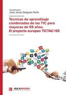 Técnicas de aprendizaje combinadas de las TIC para mayores de 55 años. El proyecto europeo TICTAC+55