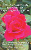 HspーEmpathic and Empowered: Expanding My Perspective