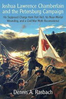 Joshua Lawrence Chamberlain and the Petersburg Campaign