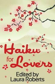 Haiku For LoversHaiku For You, #2【電子書籍】[ Laura Roberts ]