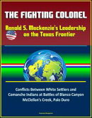 The Fighting Colonel: Ranald S. Mackenzie's Leadership on the Texas Frontier - Conflicts Between White Settl…