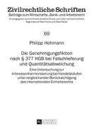 Die Genehmigungsfiktion nach § 377 HGB bei Falschlieferung und Quantitaetsabweichung