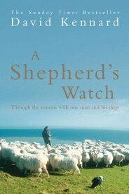 A Shepherd's Watch【電子書籍】[ David Kennard ]