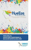 Foro Huellas: Un hito para transformar la educación artística en el Perú