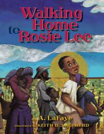 Walking Home to Rosie Lee【電子書籍】[ A. LaFaye ]