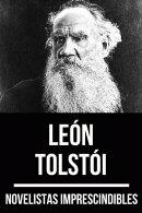Novelistas Imprescindibles - León Tolstoi