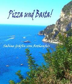 Pizza und Basta!【電子書籍】[ Sabine Gr?fin von Rothenfels ]